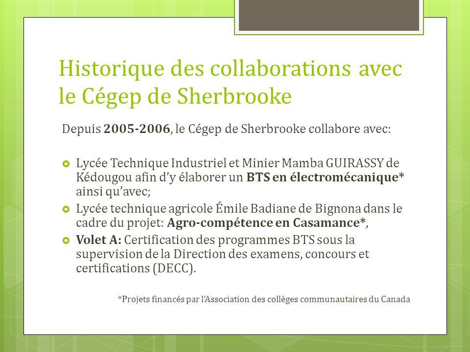 Historique des collaborations avec le Cégep de Sherbrooke Dans le cadre de lélaboration du BTS en électromécanique à Kédougou: 1- Formation des enseignants Réalisation de projets intégrateurs par les enseignants.