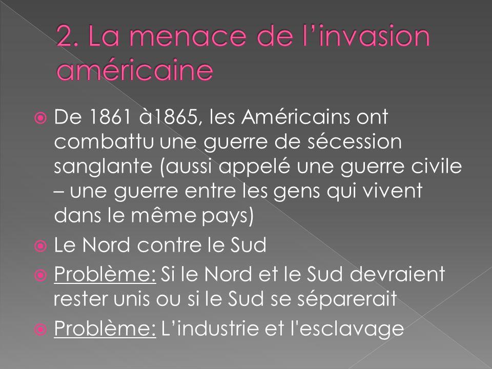 De 1861 à1865, les Américains ont combattu une guerre de sécession sanglante (aussi appelé une guerre civile – une guerre entre les gens qui vivent da
