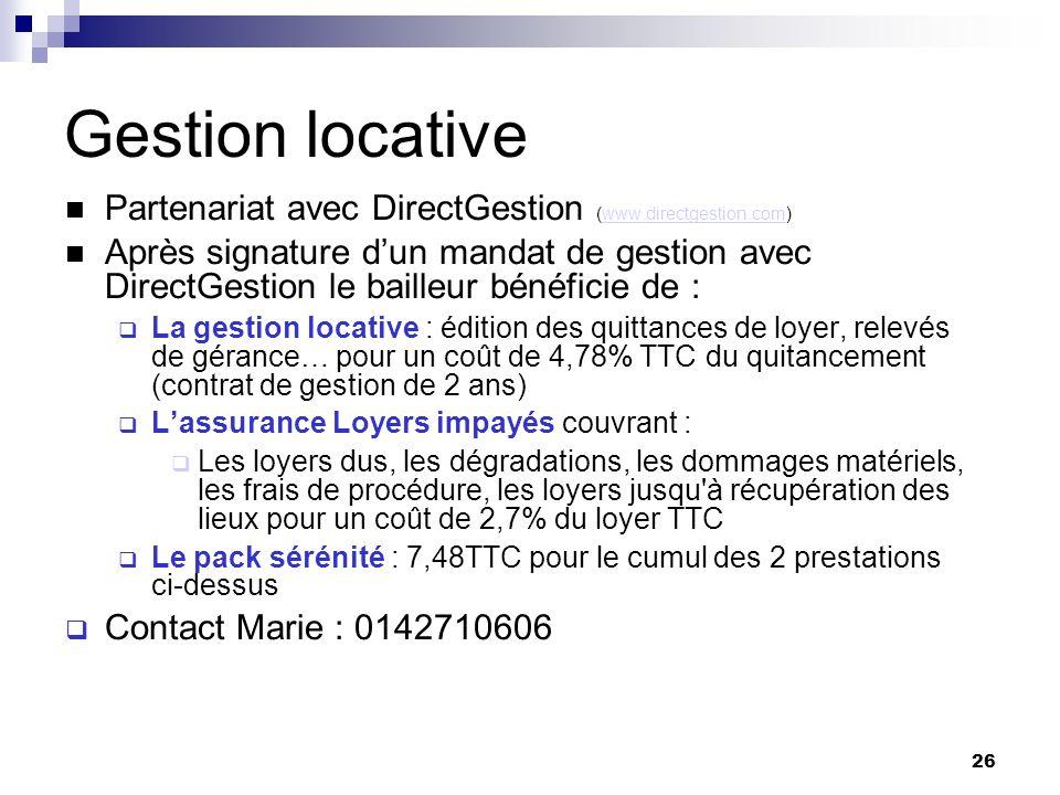 26 Gestion locative Partenariat avec DirectGestion (www.directgestion.com)www.directgestion.com Après signature dun mandat de gestion avec DirectGesti