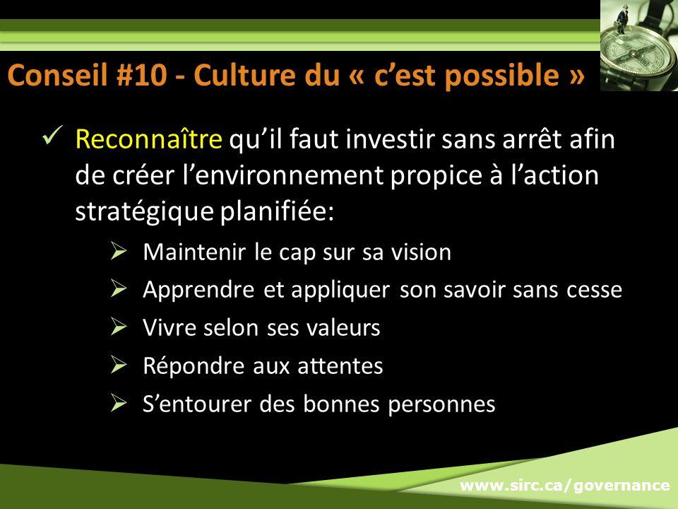 www.sirc.ca/governance Reconnaître quil faut investir sans arrêt afin de créer lenvironnement propice à laction stratégique planifiée: Maintenir le ca