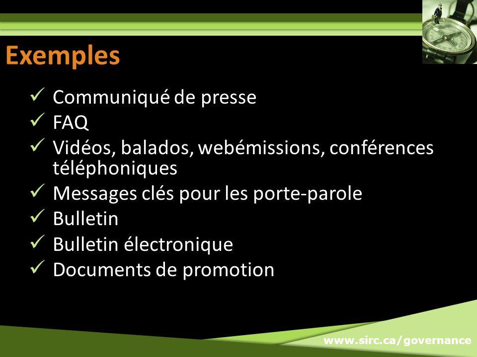 www.sirc.ca/governance Exemples Communiqué de presse FAQ Vidéos, balados, webémissions, conférences téléphoniques Messages clés pour les porte-parole