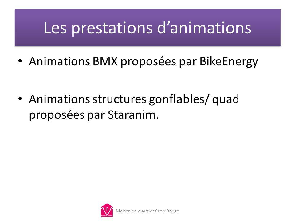 Les prestations danimations Animations BMX proposées par BikeEnergy Animations structures gonflables/ quad proposées par Staranim. Maison de quartier