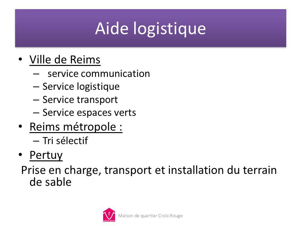 Aide logistique Ville de Reims – service communication – Service logistique – Service transport – Service espaces verts Reims métropole : – Tri sélect