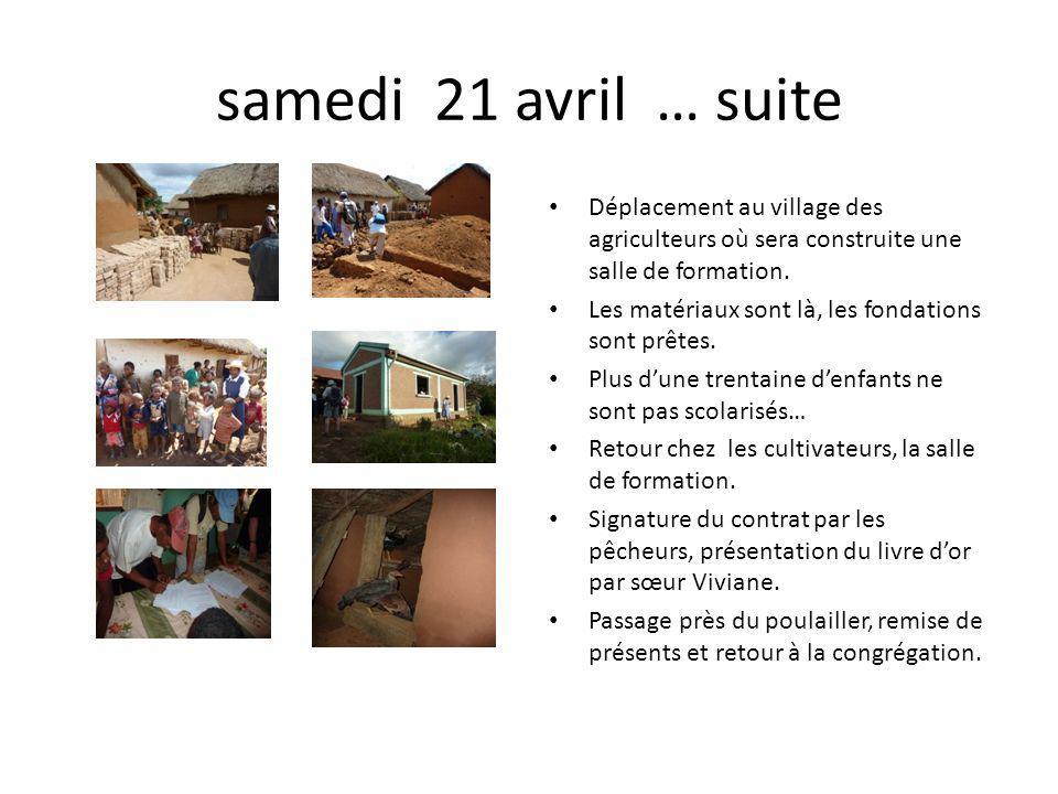 samedi 21 avril … suite Déplacement au village des agriculteurs où sera construite une salle de formation. Les matériaux sont là, les fondations sont