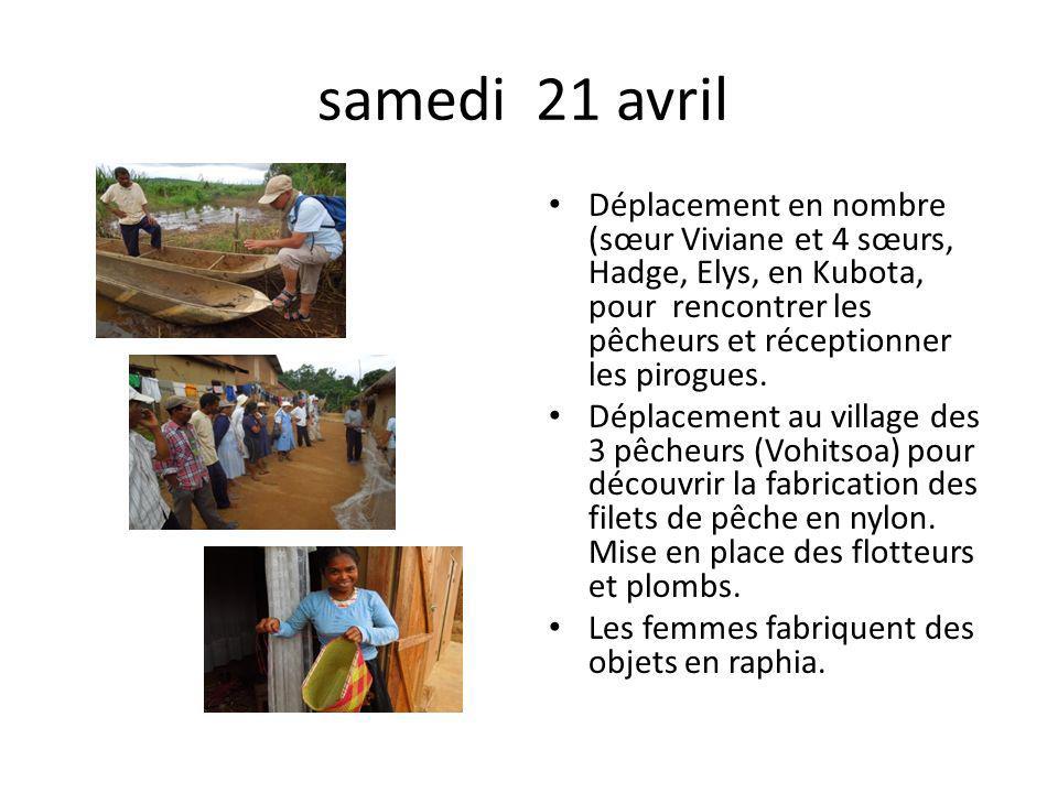 samedi 21 avril Déplacement en nombre (sœur Viviane et 4 sœurs, Hadge, Elys, en Kubota, pour rencontrer les pêcheurs et réceptionner les pirogues. Dép