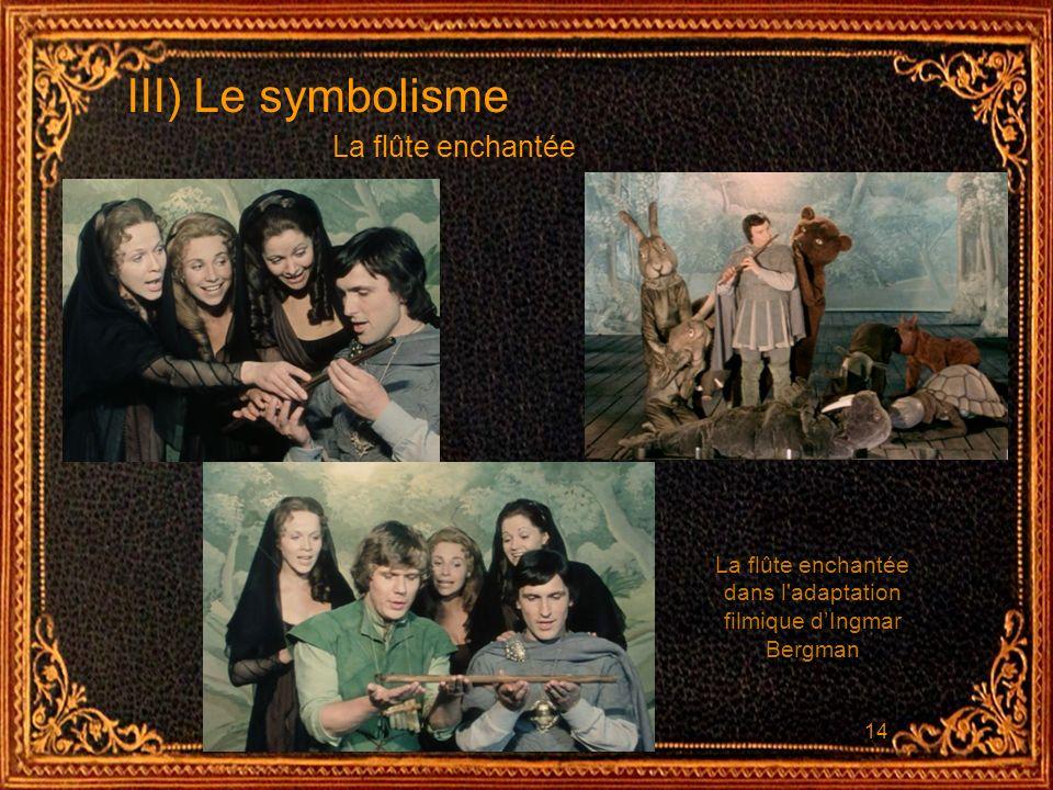 14 III) Le symbolisme La flûte enchantée dans l'adaptation filmique dIngmar Bergman