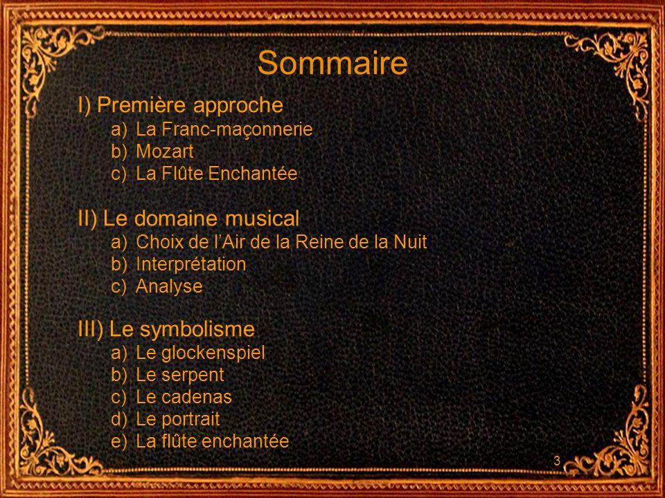 Sommaire I) Première approche a)La Franc-maçonnerie b)Mozart c)La Flûte Enchantée II) Le domaine musical a)Choix de lAir de la Reine de la Nuit b)Inte