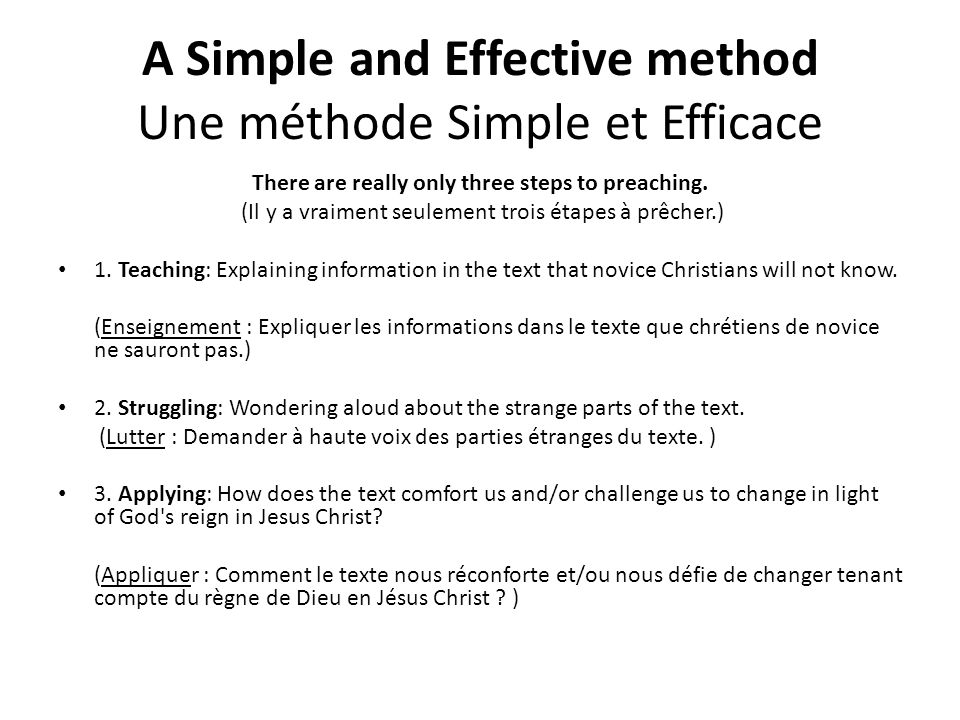 A Simple and Effective method Une méthode Simple et Efficace There are really only three steps to preaching.