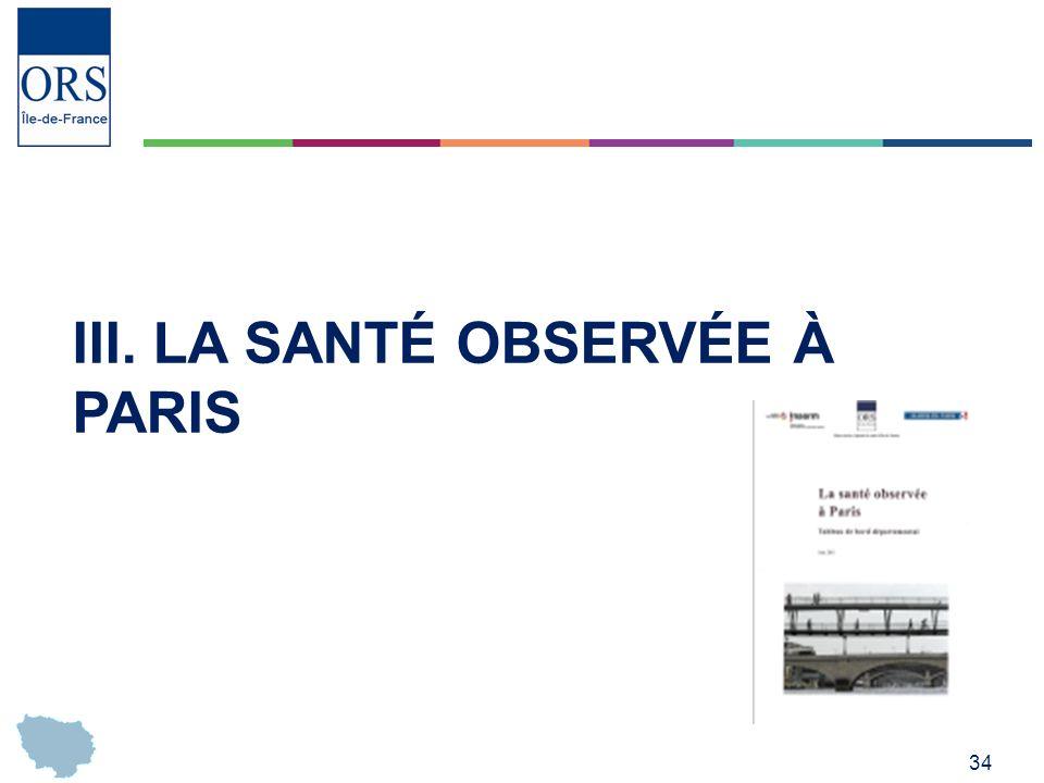34 III. LA SANTÉ OBSERVÉE À PARIS