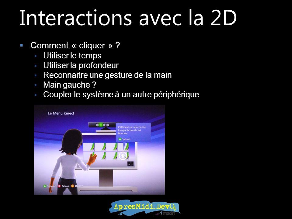 Interactions avec la 2D Comment « cliquer » .