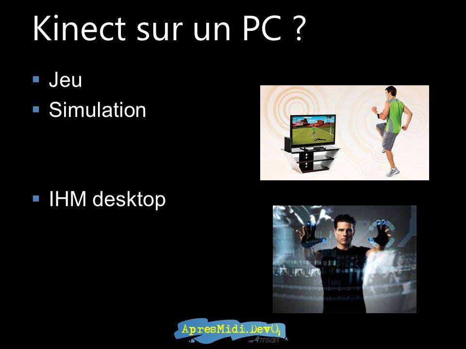 Kinect sur un PC Jeu Simulation IHM desktop