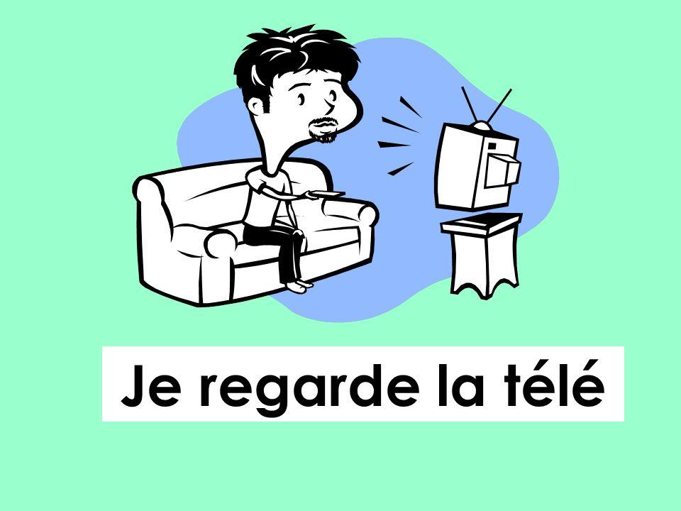 Je regarde la télé