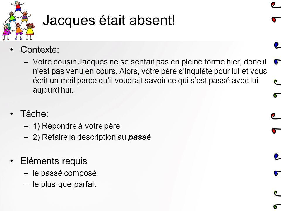 Jacques était absent.