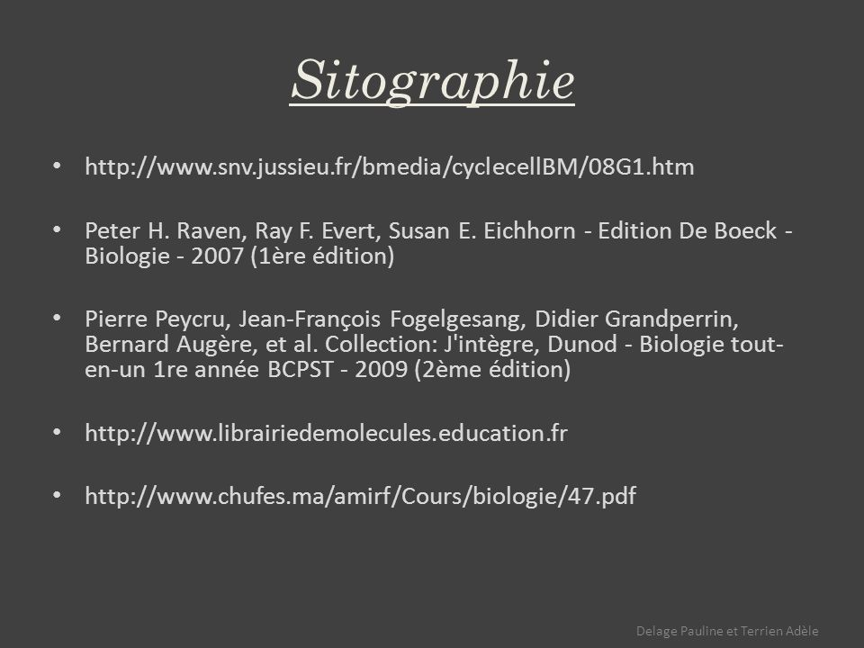 Sitographie http://www.snv.jussieu.fr/bmedia/cyclecellBM/08G1.htm Peter H.