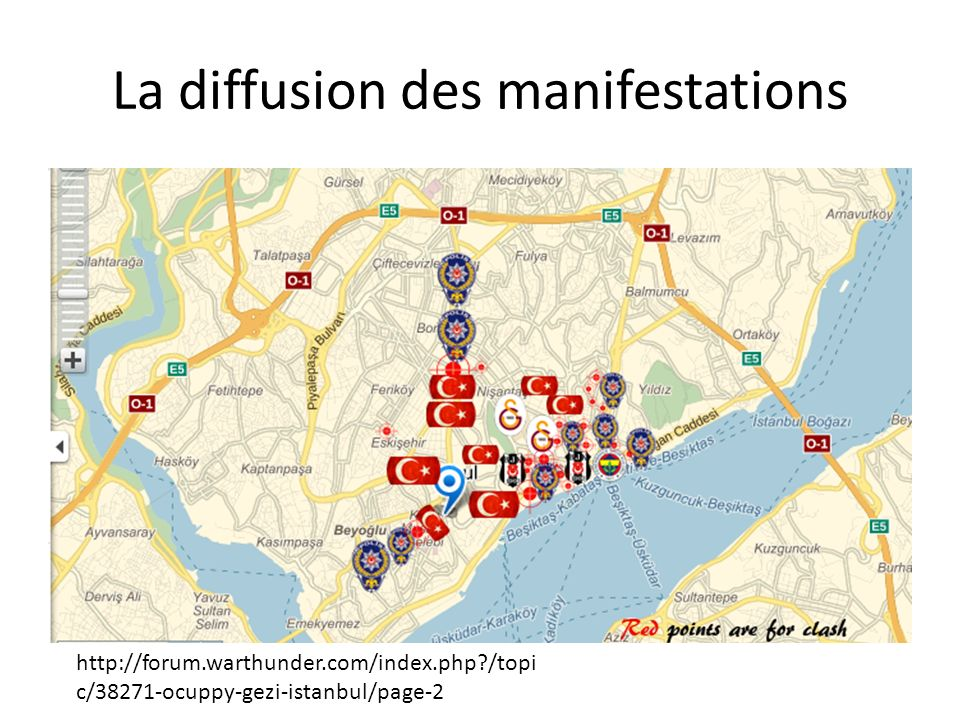 La diffusion des manifestations http://forum.warthunder.com/index.php?/topi c/38271-ocuppy-gezi-istanbul/page-2