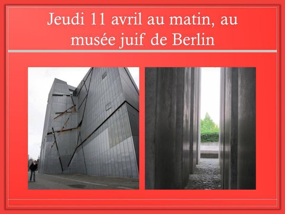 Jeudi 11 avril au matin, au musée juif de Berlin