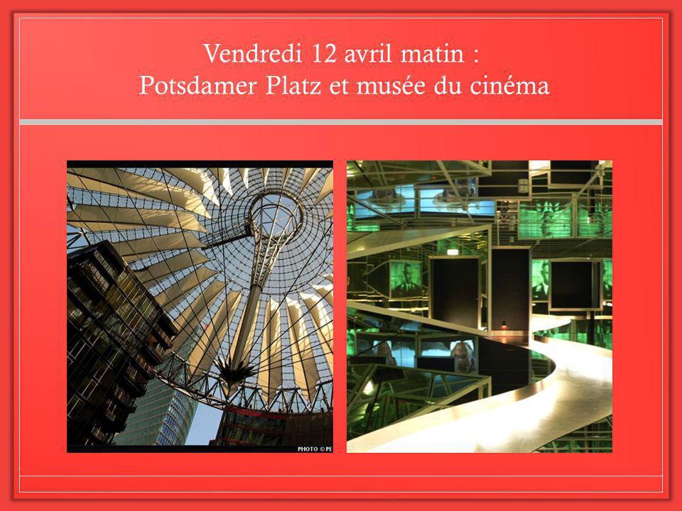 Vendredi 12 avril matin : Potsdamer Platz et musée du cinéma