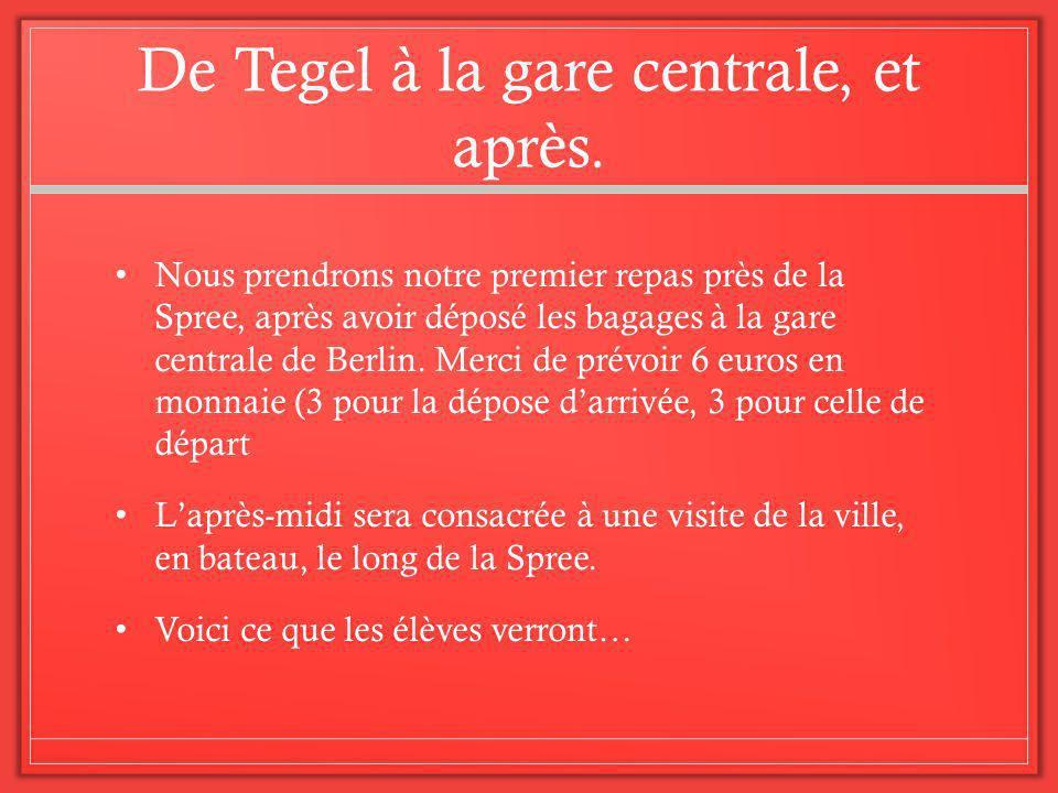 De Tegel à la gare centrale, et après.