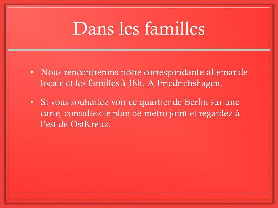 Dans les familles Nous rencontrerons notre correspondante allemande locale et les familles à 18h.