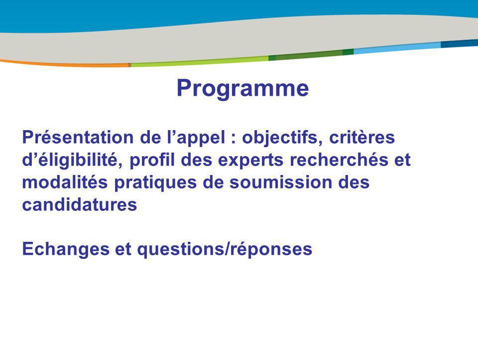 Title of the presentation | Date |# Programme Présentation de lappel : objectifs, critères déligibilité, profil des experts recherchés et modalités pr
