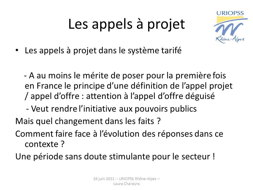 Les appels à projet Les appels à projet dans le système tarifé - A au moins le mérite de poser pour la première fois en France le principe dune défini