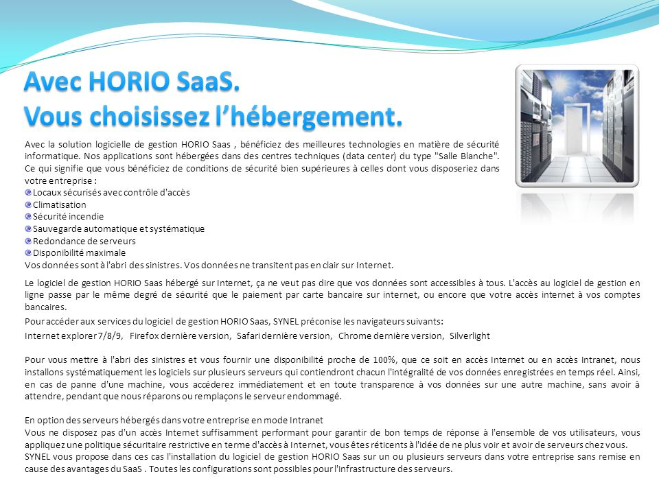 HORIO SaaS est un système full web innovant et entièrement paramétrable, regroupant les activités des salariés dune entreprise.