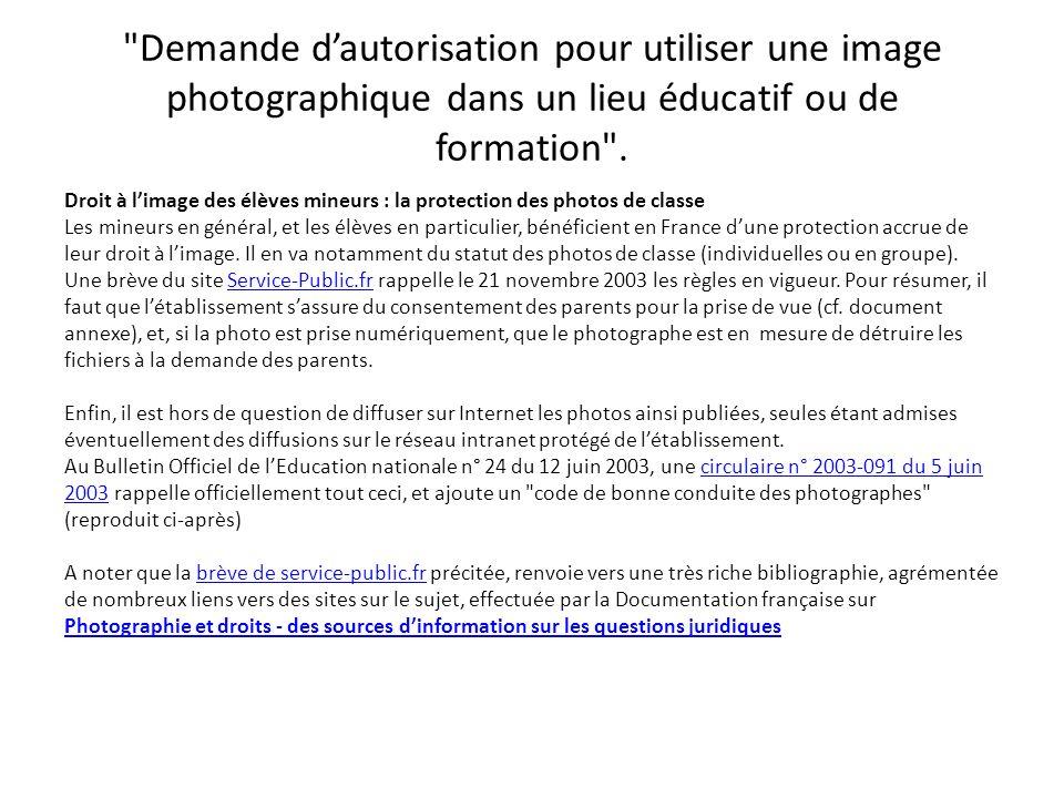 Demande dautorisation pour utiliser une image photographique dans un lieu éducatif ou de formation .