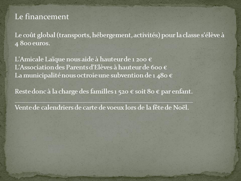 Le financement Le coût global (transports, hébergement, activités) pour la classe s élève à 4 800 euros.