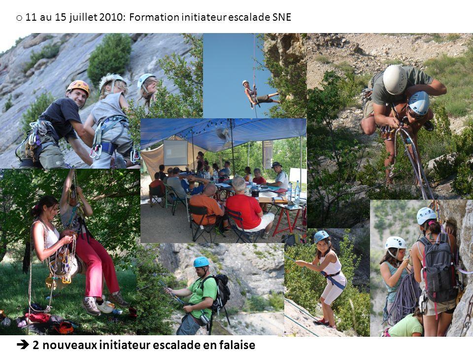 o 11 au 15 juillet 2010: Formation initiateur escalade SNE 2 nouveaux initiateur escalade en falaise