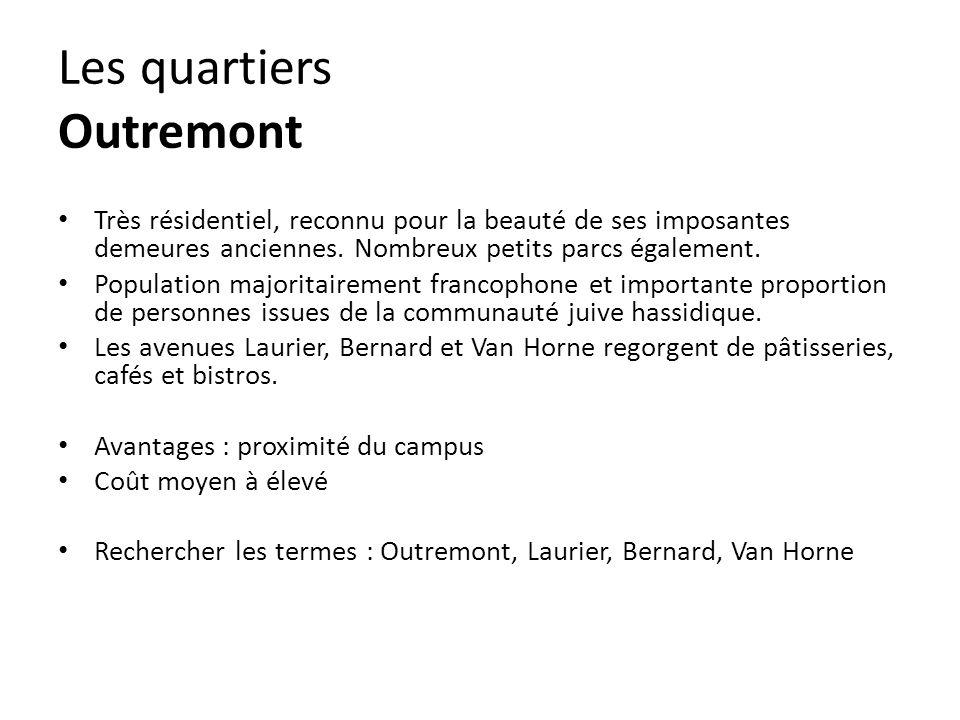 Les quartiers Outremont Très résidentiel, reconnu pour la beauté de ses imposantes demeures anciennes.