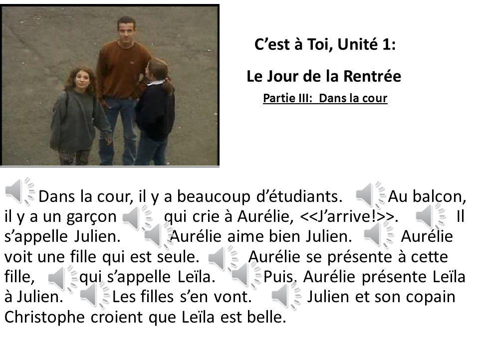 Cest à Toi, Unité 1: Le Jour de la Rentrée Partie II: Aurélie va à lÉcole Aurélie habite à la Rochelle. La Rochelle est une ville en France. Aurélie a