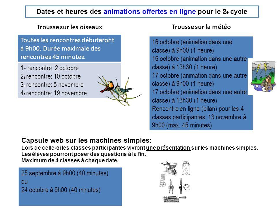 Dates et heures des animations offertes en ligne pour le 3 e cycle Trousse sur lastronomie Groupe A Toutes les rencontres débuteront à 13h30.