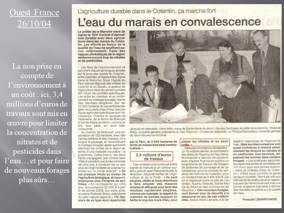 Ouest France 26/10/04 La non prise en compte de lenvironnement à un coût : ici, 3,4 millions deuros de travaux sont mis en œuvre pour limiter la conce