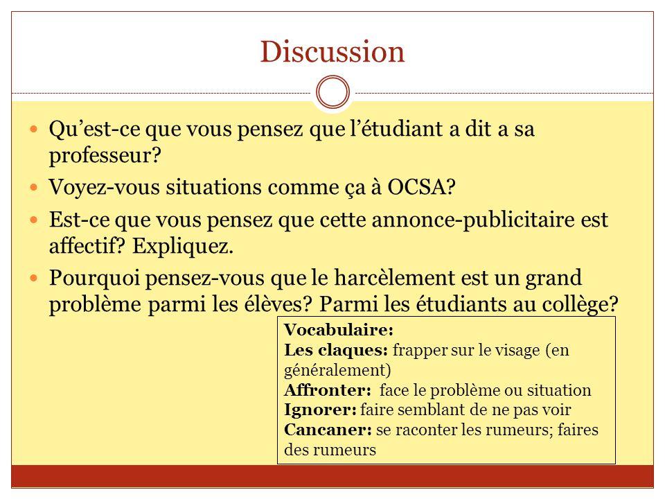 Discussion Quest-ce que vous pensez que létudiant a dit a sa professeur? Voyez-vous situations comme ça à OCSA? Est-ce que vous pensez que cette annon
