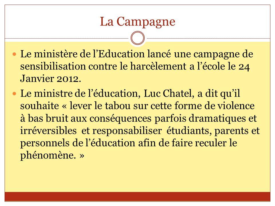 La Campagne Le ministère de lEducation lancé une campagne de sensibilisation contre le harcèlement a lécole le 24 Janvier 2012. Le ministre de léducat