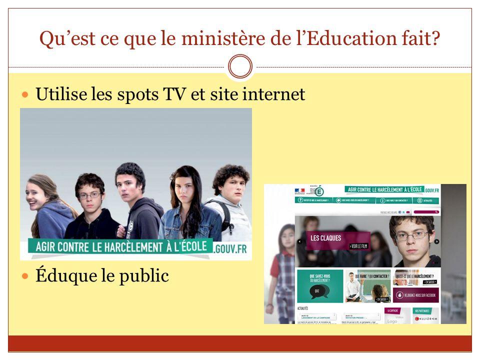 Quest ce que le ministère de lEducation fait? Utilise les spots TV et site internet Éduque le public