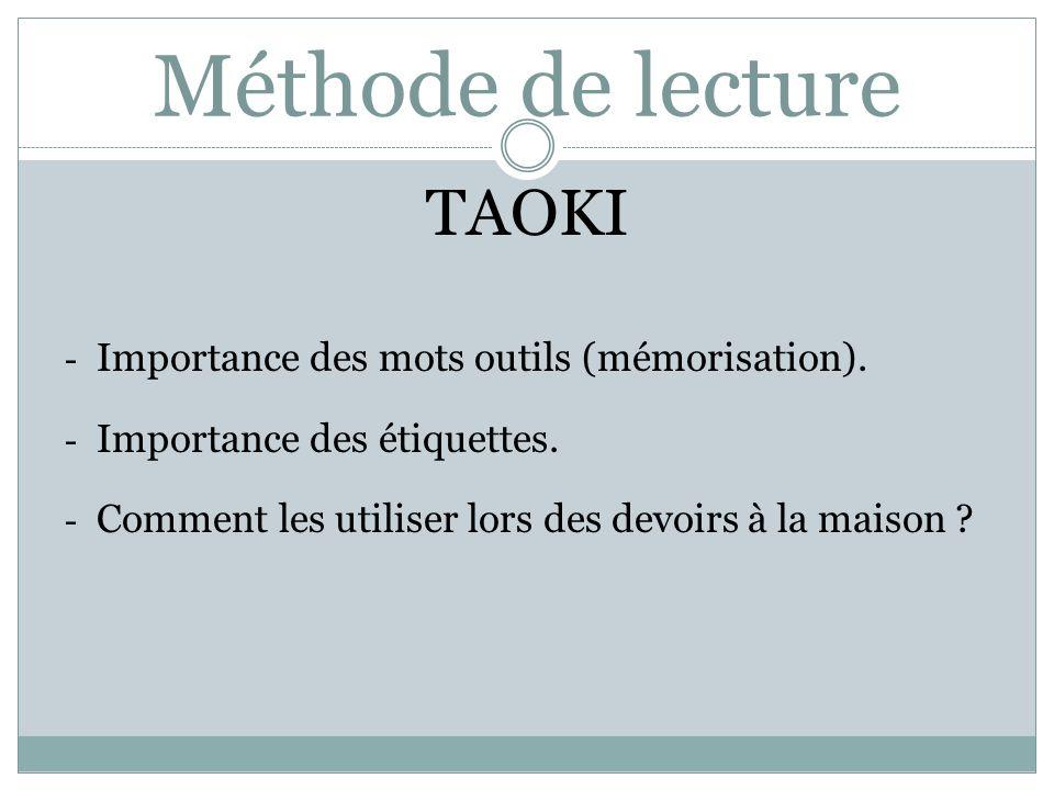 TAOKI - Importance des mots outils (mémorisation). - Importance des étiquettes. - Comment les utiliser lors des devoirs à la maison ?