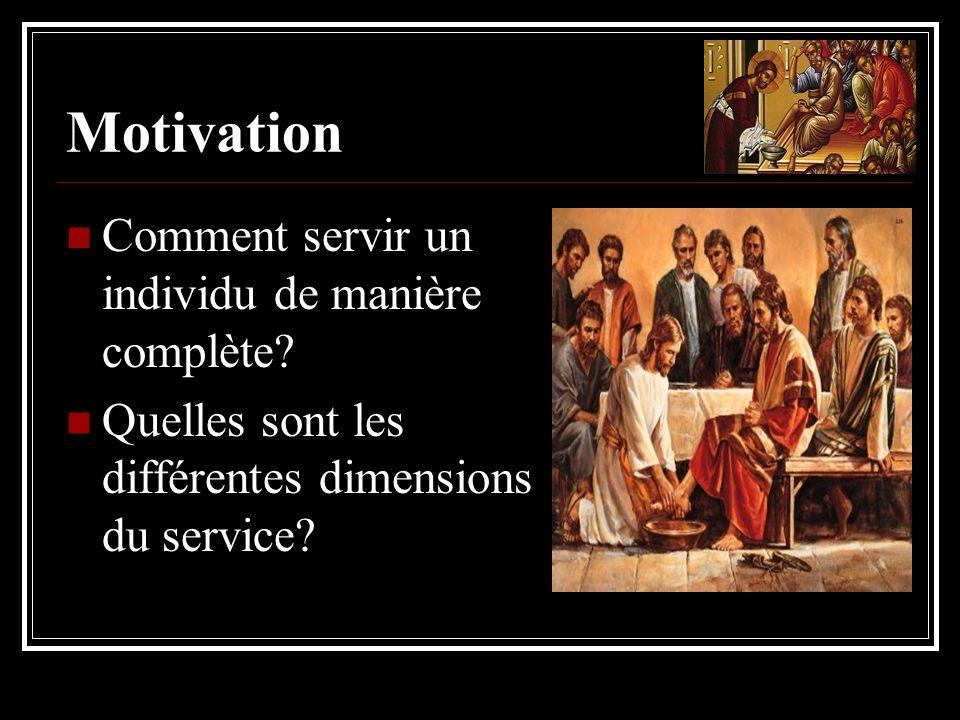 Motivation Comment servir un individu de manière complète? Quelles sont les différentes dimensions du service?