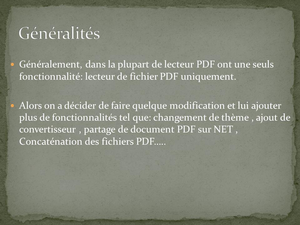 Généralement, dans la plupart de lecteur PDF ont une seuls fonctionnalité: lecteur de fichier PDF uniquement.