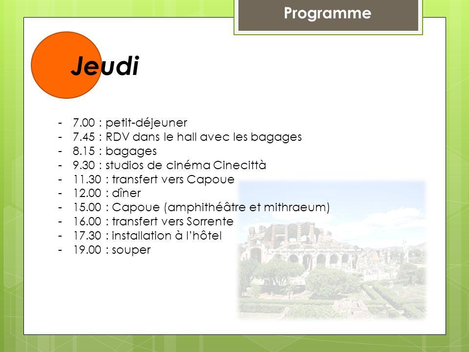 Programme Jeudi -7.00 : petit-déjeuner -7.45 : RDV dans le hall avec les bagages -8.15 : bagages -9.30 : studios de cinéma Cinecittà -11.30 : transfer