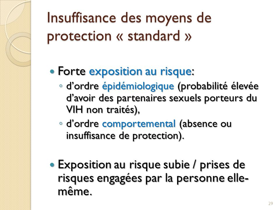 Insuffisance des moyens de protection « standard » Forte exposition au risque: Forte exposition au risque: dordre épidémiologique (probabilité élevée