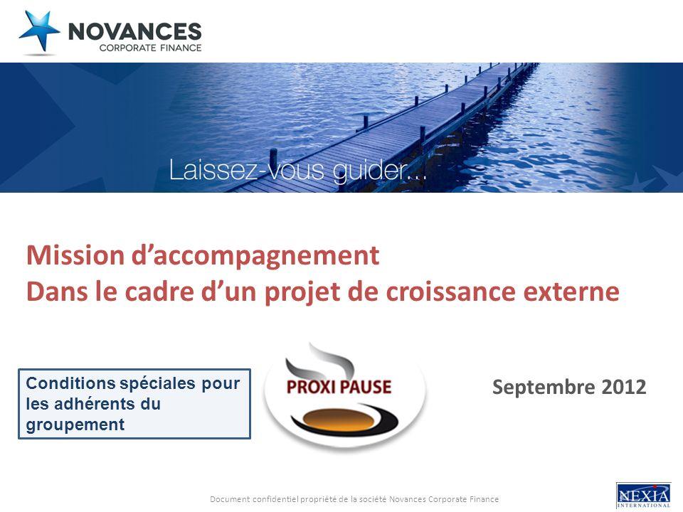 Document confidentiel propriété de la société Novances Corporate Finance Mission daccompagnement Dans le cadre dun projet de croissance externe Septem