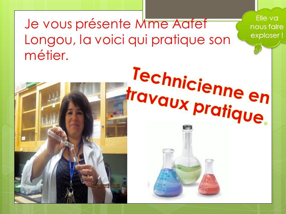 Je vous présente Mme Aafef Longou, la voici qui pratique son métier. Elle va nous faire exploser !
