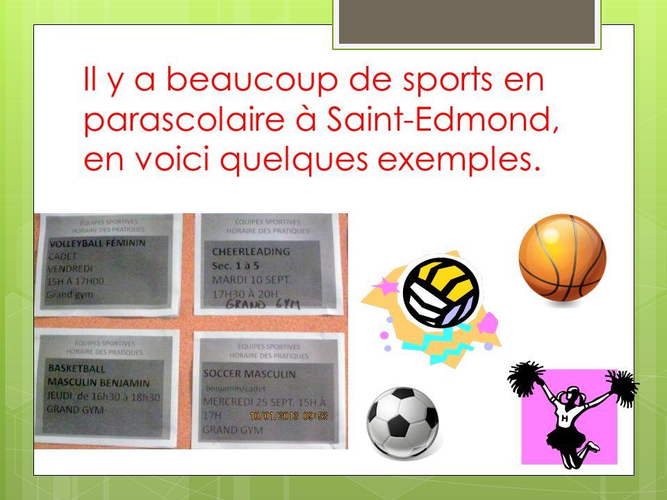 Il y a beaucoup de sports en parascolaire à Saint-Edmond, en voici quelques exemples.