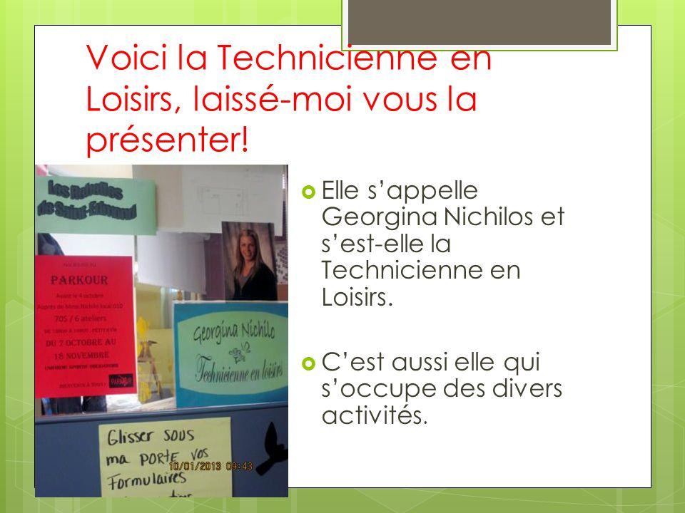 Voici la Technicienne en Loisirs, laissé-moi vous la présenter! Elle sappelle Georgina Nichilos et sest-elle la Technicienne en Loisirs. Cest aussi el