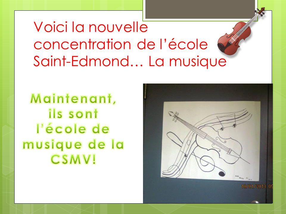 Voici la nouvelle concentration de lécole Saint-Edmond… La musique