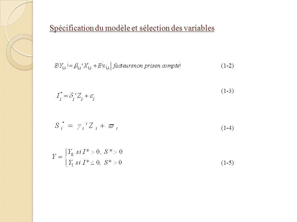 Spécification du modèle et sélection des variables (1-6) (1-7) Tel que