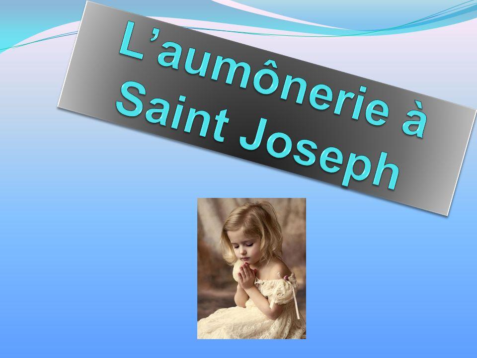 Quest ce que laumônerie à Saint Joseph.