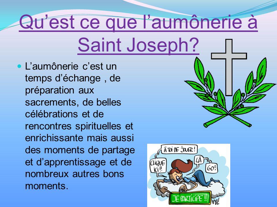 Quest ce que laumônerie à Saint Joseph? Laumônerie cest un temps déchange, de préparation aux sacrements, de belles célébrations et de rencontres spir