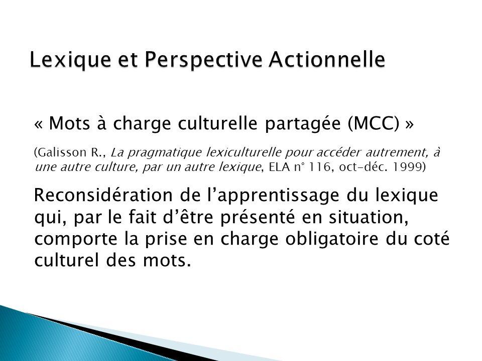 « Mots à charge culturelle partagée (MCC) » (Galisson R., La pragmatique lexiculturelle pour accéder autrement, à une autre culture, par un autre lexi